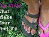 Flip Flops That Make Your Feet