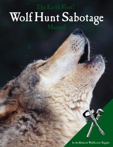 Download the Earth First! Wolf Hunt Sabotage Manual Here