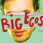 """Review: """"Big Egos"""" by S.G. Browne"""