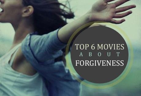 banner top 6 movies forgiveness