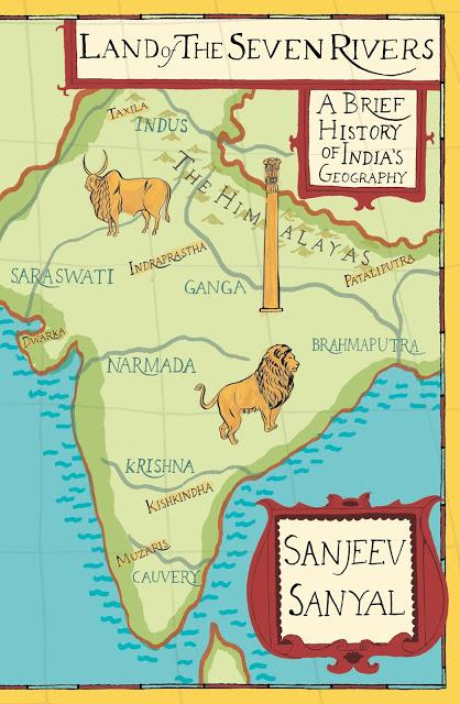 Land of The Seven Rivers by Sanjeev Sanyal - Book Review