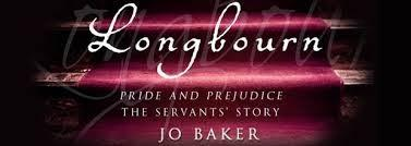LONGBOURN: DOWNTON ABBEY - OR UPSTAIRS DOWNSTAIRS, IF YOU PREFER - MEETS PRIDE AND PREJUDICE