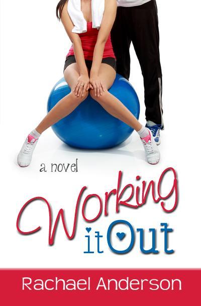 BOOK BLAST - WORKING IT OUT BY RACHEL ANDERSON