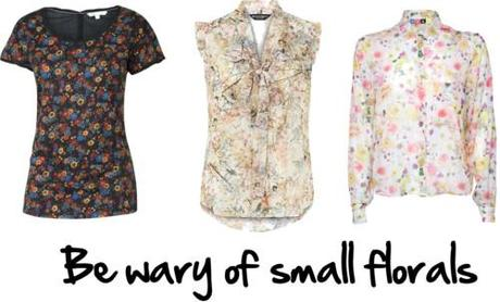 be wary of small florals