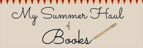 My Summer Haul of Books: Kick off Your School Year