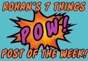 Rohan's 7 Things Post of the Week Comic