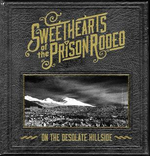 Sweethearts of the Prison Rodeo - On The Desolate Hillside: Track by Track Review