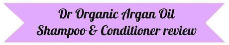 Dr Organic Argan Oil Shampoo & Conditioner | Review