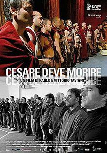 "141.  Italian directors Paolo and Vittorio Taviani's  ""Cesare deve morire""  (Caesar Must Die) (2012): Meta-film at its thoughtful best from the venerable octogenarian directors"
