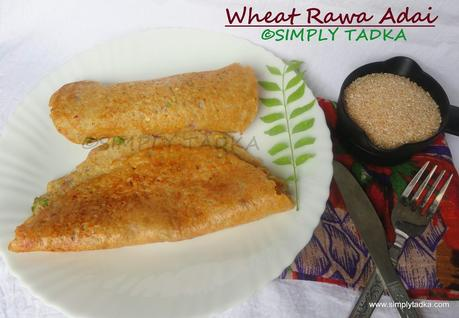 Wheat Rava Adai/ Broken Wheat Adai