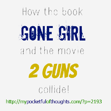Reviews of the book Gone Girl and the movie 2 Guns