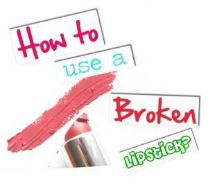 How to use a broken lipstick