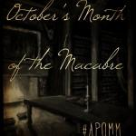 Announcing: 2013 October's Month of the Macabre!