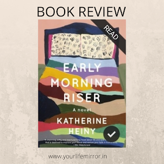 Early Morning Riser by Katherine Heiny- Book Review
