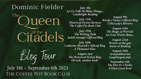 [Blog Tour] 'The Queen of the Citadels' (The King's Germans, Book 3) By Dominic Fielder #HistoricalFiction