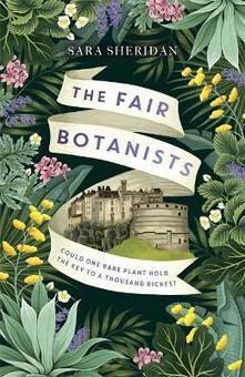 BOOKS & MORE BOOKS: THE FAIR BOTANISTS BY SARA SHERIDAN