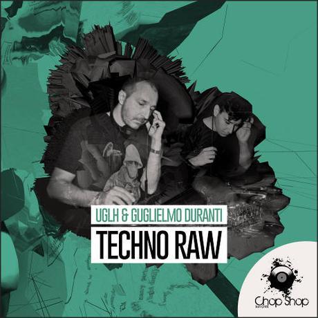 Chop Shop Samples UGLH & Guglielmo Duranti - Techno Raw WAV