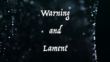 Warning and Lament: The Collapse of Civilizations (Part Four)