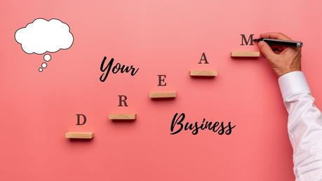 4 Things to Know Before Starting Your Dream Business