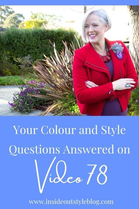 Your Colour and Style Questions Answered on Video: 78