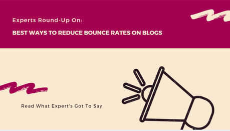 15 Expert Roundup On- Best Ways To Reduce Bounce Rates On Blogs 2021