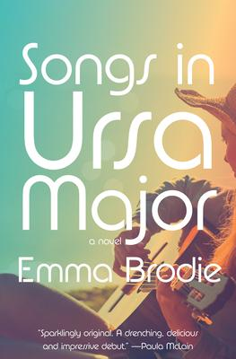 Songs in Ursa Major by Emma Brodie- Feature and Review