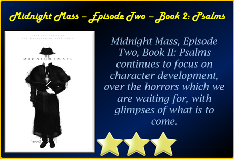 Midnight Mass – Episode Two – Book II: Psalms – Review 'More Building'