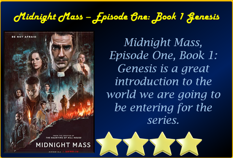 Midnight Mass – Episode One – Book 1: Genesis – Review – The Introduction to the World
