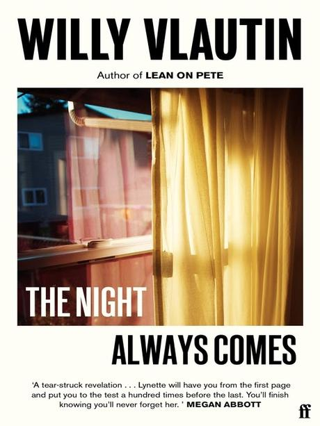 The Nights Always Comes by Willy Vlautin