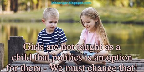 Girls Must Be Taught Early That They Can Be In Politics