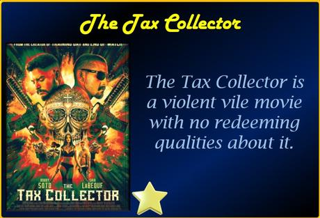 The Tax Collector (2020) Movie Review 'Vile Violent Movie'