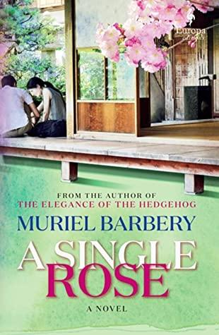 A Single Rose by Muriel Barbery- Feature and Review