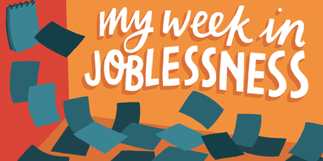 My week in joblessness: How to be jobless and sick...