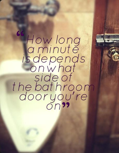 The 14 Greatest Bathroom Quotes Of All Time Part 1