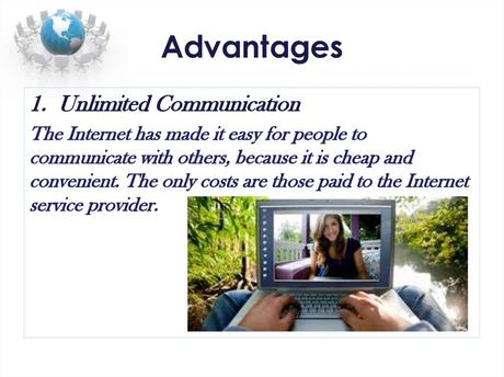 Reach more internet users and lower ad costs. Advantages and Disadvantages of Internet - online presentation