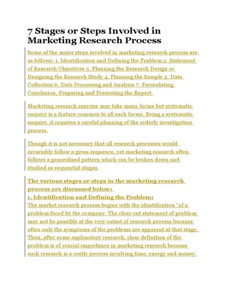 While marketing your business can seem like an expensive affair, by implementing the strategies in this post your marketing efforts is a lot easier. 7 Stages or Steps Involved in Marketing Research Process ...