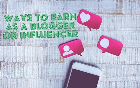 10 Ways to Earn as a Blogger or Influencer