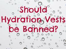 Should Hydration Vests Banned?