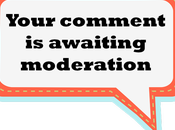 Comment Moderation Good Your Blog?