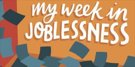 My Week in Joblessness sticky-2