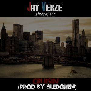 Jay Verze – Cruisin' (Prod By. Sledgren)
