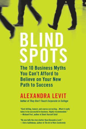 Post image for An Interview with Alexandra Levit on Blind Spots