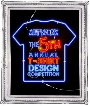 The 5th Annual Artwork T-shirt Design Competition