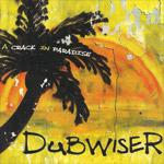 Dubwiser - A Crack In Paradise