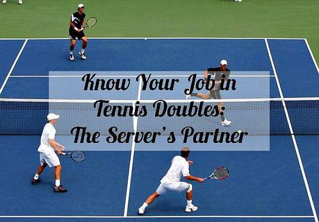 Know Your Job in Tennis Doubles - The Server's Partner