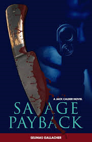 AUTHOR SPOTLIGHT AND INTERVIEW WITH SEUMAS GALLACHER AUTHOR OF SAVAGE PAYBACK