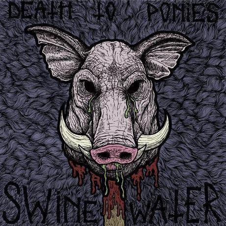 Death To Ponies - Swine Water (EP)