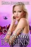 NEW BOOK RELEASE!! BETWEEN BOYFRIENDS BY SARKA-JONAE MILLER