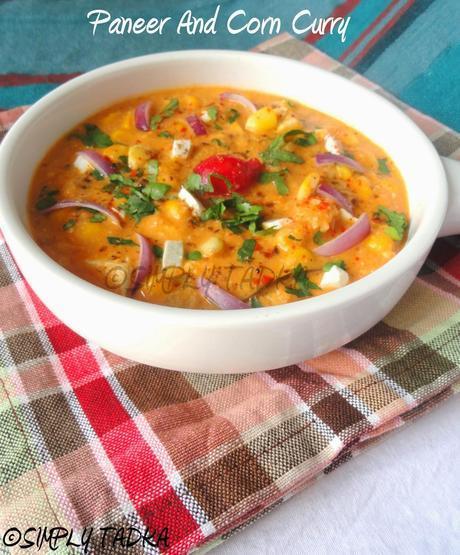 Paneer and Corn Curry- A Tribute to Tarla Dalalji