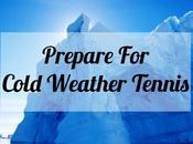 Prepare Cold Weather Tennis